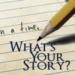 What's Your Story???